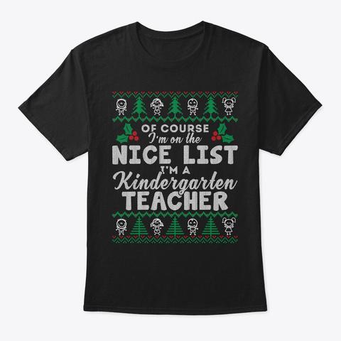 Nice List Christmas Kindergarten Teacher Black T-Shirt Front
