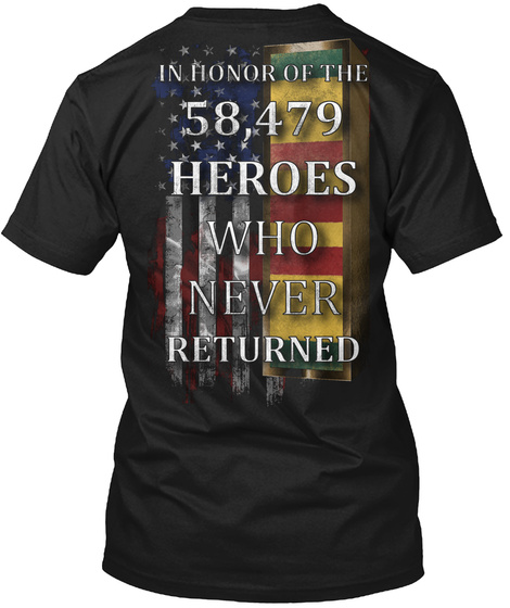 In Honor Of The 58,479 Heroes Who Never Returned Black T-Shirt Back