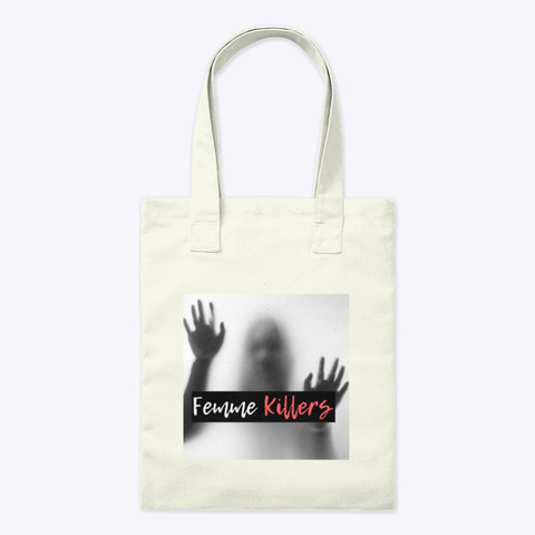 Femme Killers Tote Natural T-Shirt Front