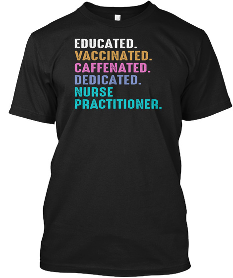 Vaccinated Nurse Practitioner T Shirt Black T-Shirt Front