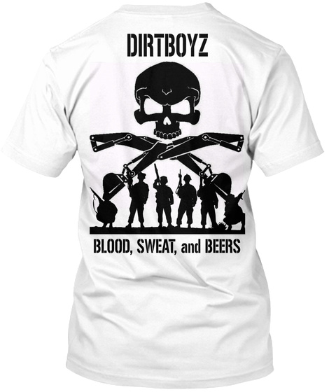 Dirtboyz Blood, Sweat, And Beers White T-Shirt Back