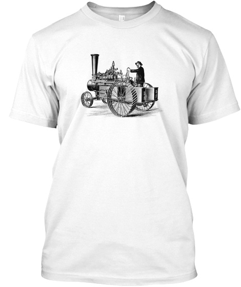Steam Traction Engine Farm Tractor White T-Shirt Front