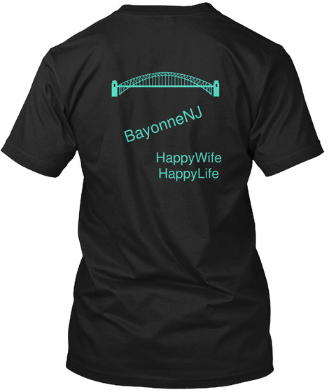 Bayonne Nj Happy Wife Happy Life Black T-Shirt Back