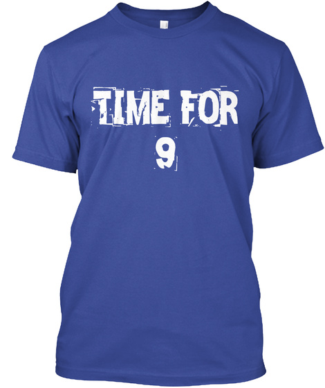 Time For 9 Deep Royal T-Shirt Front