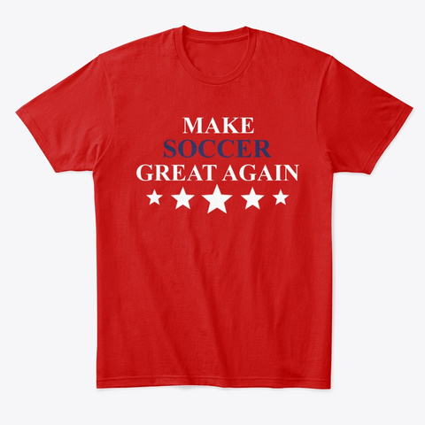 Make Soccer Great Again Classic Red Maglietta Front