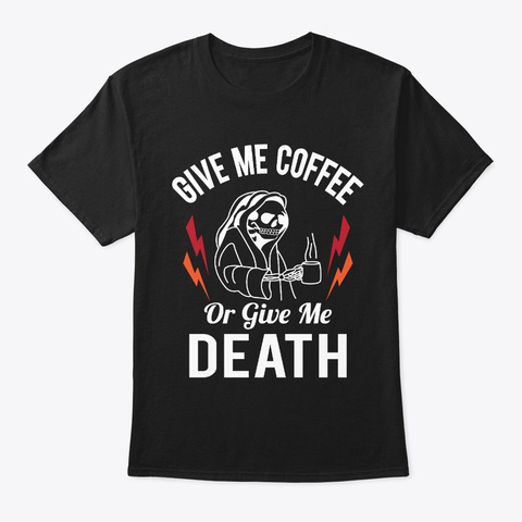 Coffee Or Death Black T-Shirt Front