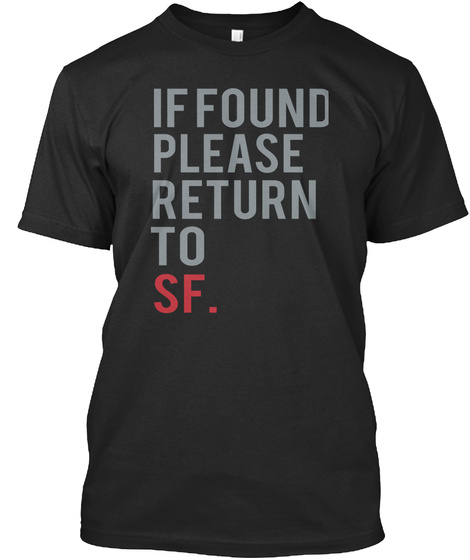 If Found Please Return To Sf. Black T-Shirt Front