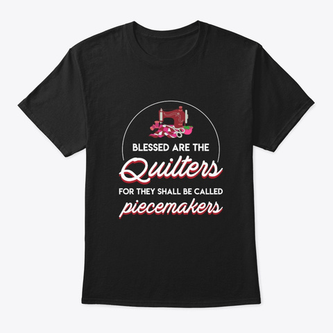 Blessed Quilting Sewing For Call Piecema Black T-Shirt Front