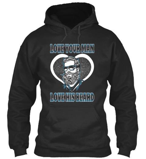 Love Your Man Love His Beard Jet Black T-Shirt Front