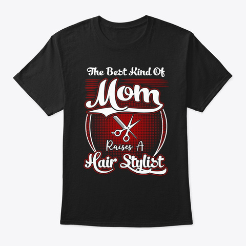 Mother's Day Tee The Best Kind Of Mom Black T-Shirt Front