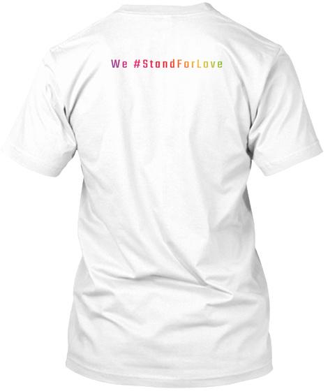 We #Standforlove White T-Shirt Back