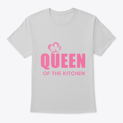 Queen Of The Kitchen   Funny Cooking Lov Light Steel T-Shirt Front