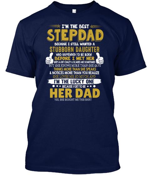 The Best Stepdad Want Stubborn Daughter Navy T-Shirt Front