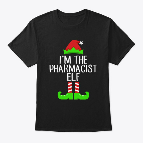I'm The Pharmacist Elf Christmas Shirt Black T-Shirt Front