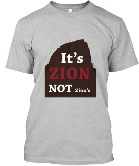 It's Zion Not Zion's Light Heather Grey  T-Shirt Front
