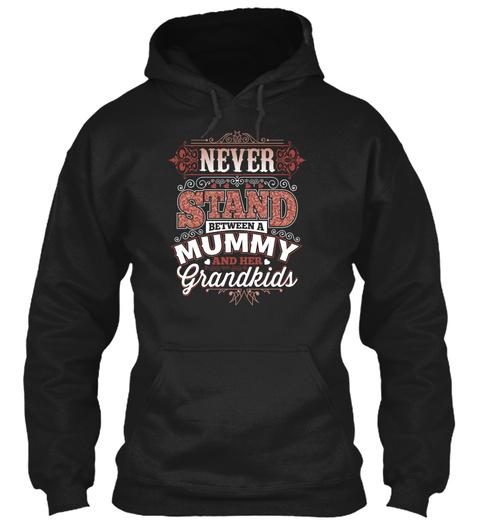 Never Stand Between A Mummy Black T-Shirt Front