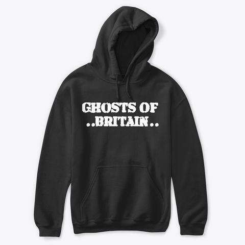 Ghosts Of Britain Hoodie Black Sweatshirt Front