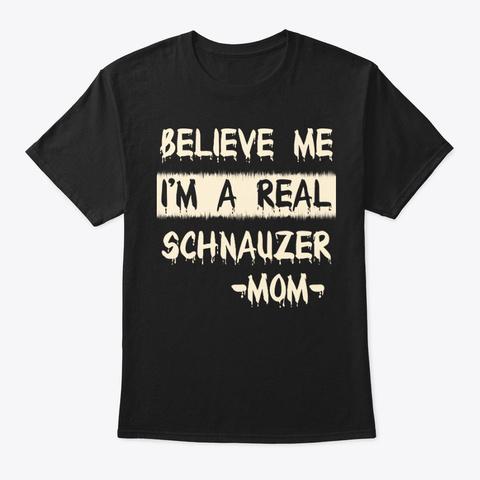 Real Schnauzer Mom Tee Black T-Shirt Front