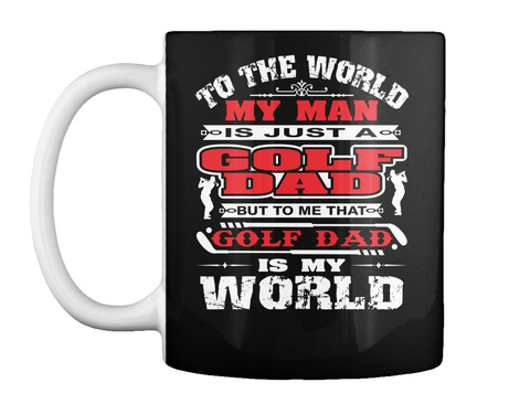 Golf Dad Mug For Father's Day Gift Black Mug Front