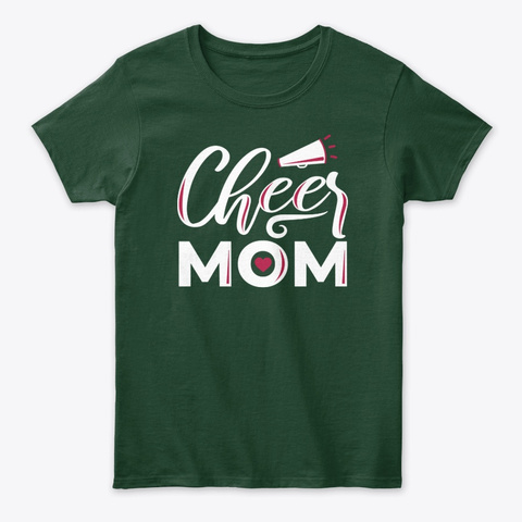 Best Cheer Mom Ever Forest Green T-Shirt Front