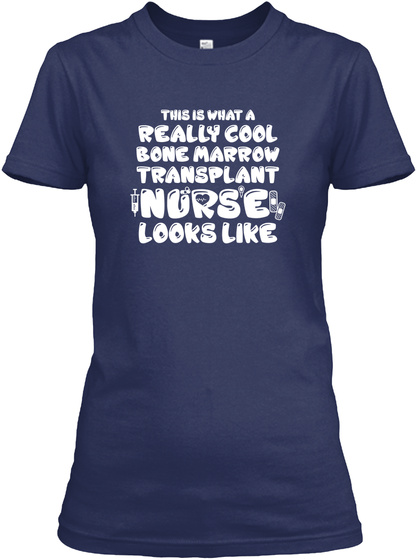 Bone Marrow Transplant Nurse Navy T-Shirt Front