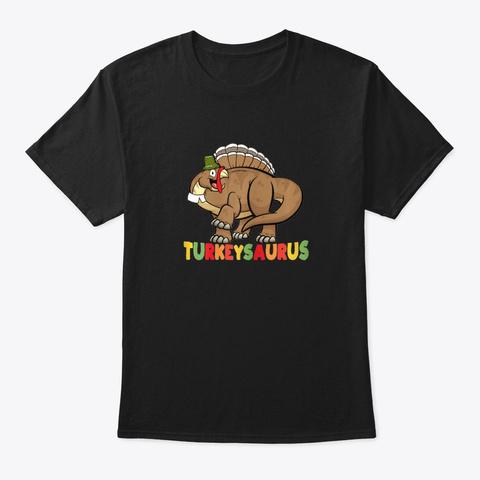 Turkey Dinosaur T Shirt Prehistoric Tha  Black T-Shirt Front