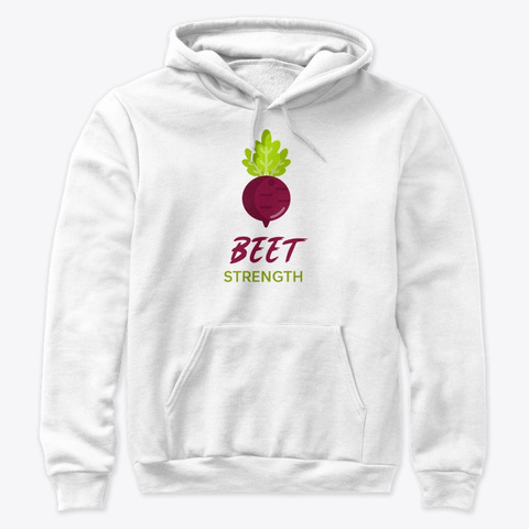 Beet Strength White T-Shirt Front