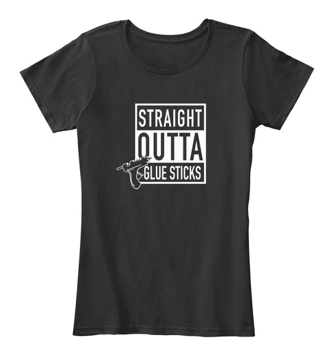 Art Teacher Glue Gun Scrapbook Crafter Black T-Shirt Front