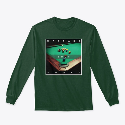 Pov Pool: Upgrade Your Sweat Forest Green T-Shirt Front