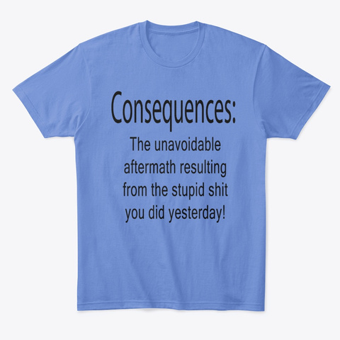 Consequences! Heathered Royal  Camiseta Front