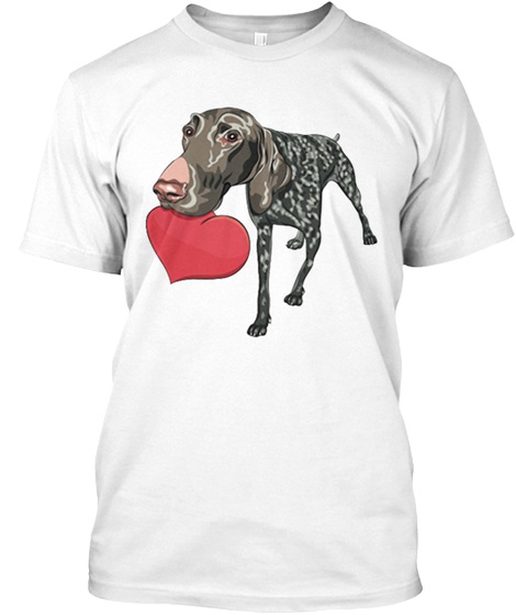 German Shorthaired Pointer! White T-Shirt Front