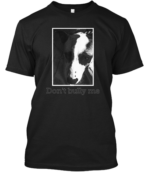 Don't Bully Me Black T-Shirt Front