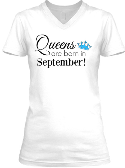 Queens Are Born In September! White T-Shirt Front