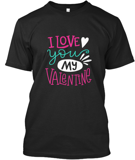 I Love You My Va Le Nti Ne Black T-Shirt Front