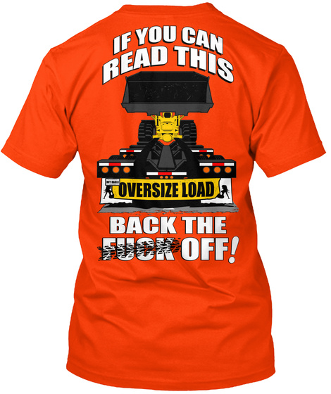 Lowboy back off if you can read this oversize load back for Get fucked t shirt