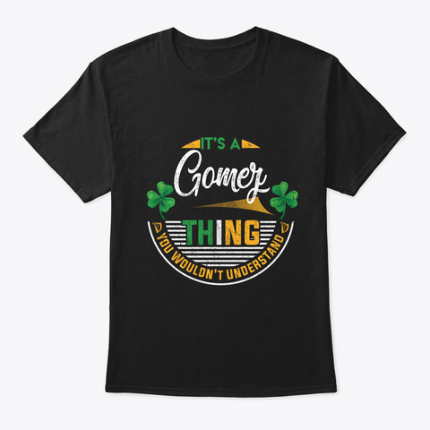 Irish   It's A Gomez Thing You Wouldn't  Black T-Shirt Front