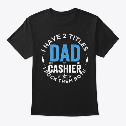 Vintage Cashier Dad Fathers Day Gift Black T-Shirt Front