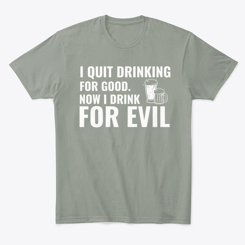 Funny I Quit Drinking For Good Now I Grey T-Shirt Front