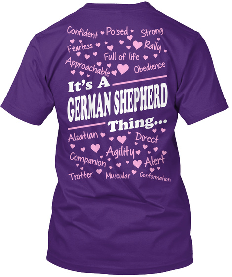 Confident Poised Strong Fearless Full Of Life Rally Approachable Obedience It's A German Shepherd Thing Alsatian... Purple T-Shirt Back