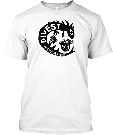 Divest Have A Bite Sacred Earth Big White T-Shirt Front