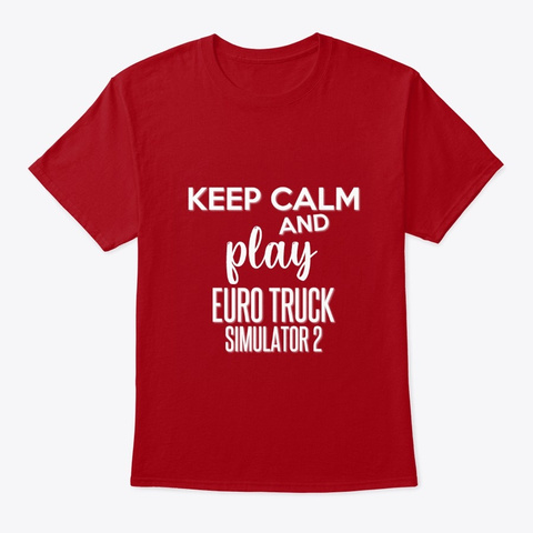 Keep Calm & Play Euro Truck (Non Dessin) Deep Red T-Shirt Front