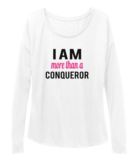 I Am More Than A Conqueror White Long Sleeve T-Shirt Front