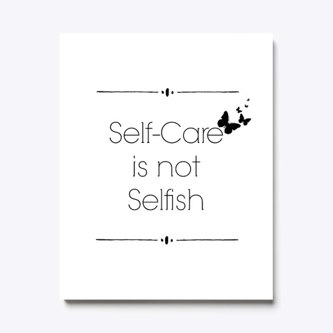 Self Care Quote White T-Shirt Front