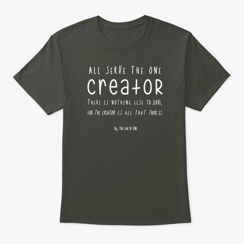 Law Of One: All Serve The Creator Smoke Gray T-Shirt Front