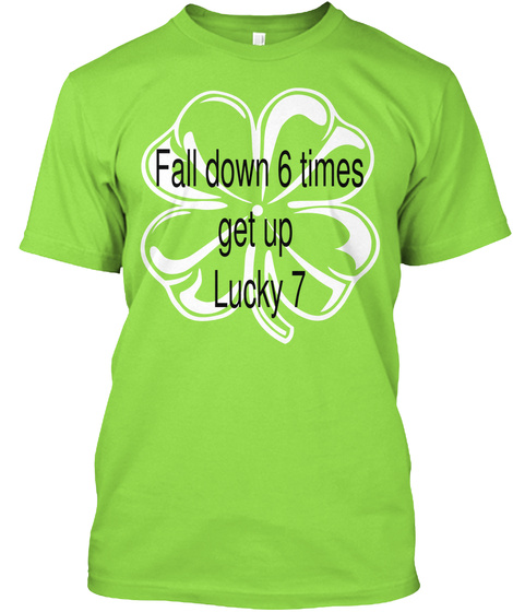 Fall Down 6 Times Get Up Lucky 7 Lime T-Shirt Front