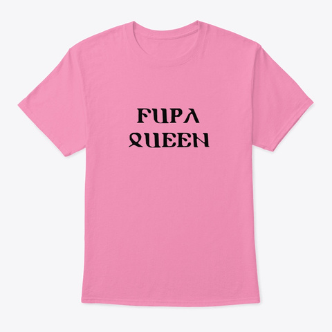 Fupa Queen Pink T-Shirt Front