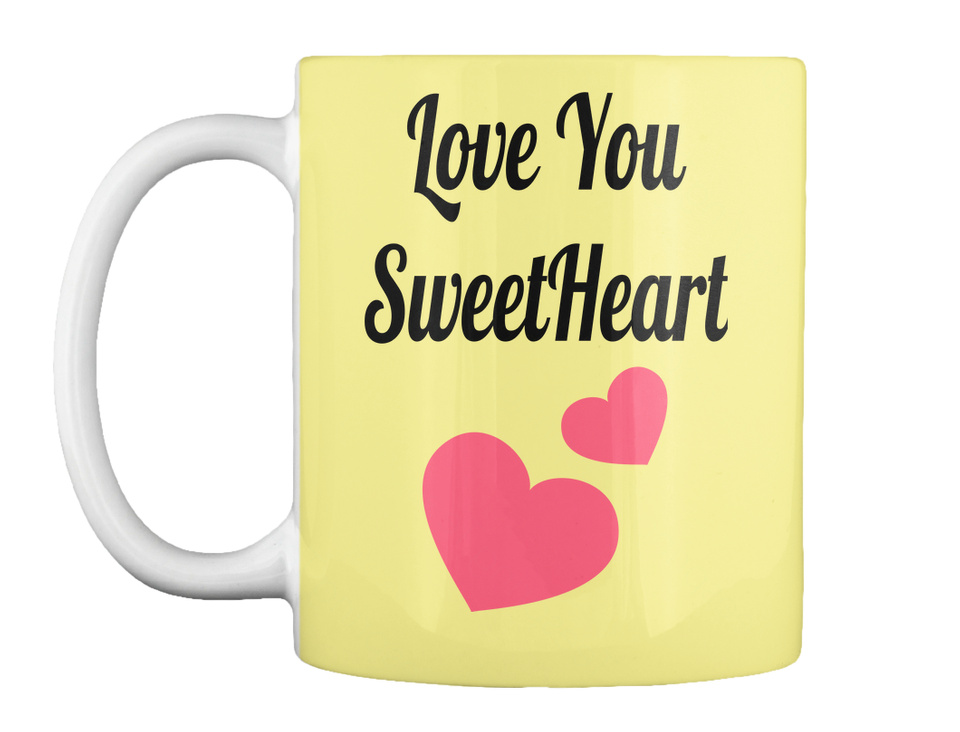 Love You Sweetheart Love You Sweetheart Products From Love Mugs