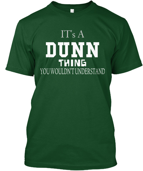 Its A Dunn Thing You Wouldnt Understand Deep Forest T-Shirt Front