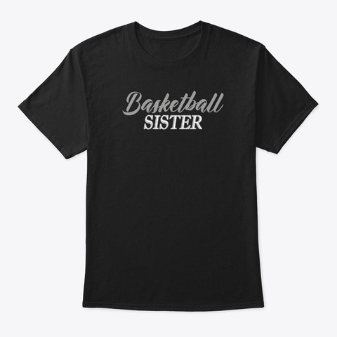 Basketball Sister Sibling Design Black T-Shirt Front