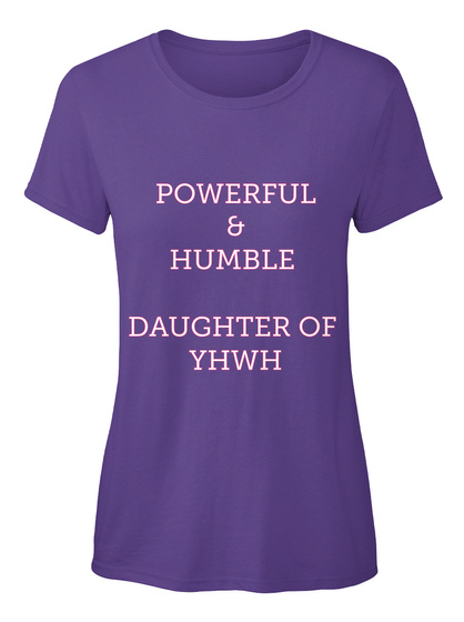 Powerful &  Humble  Daughter Of  Yhwh  Lilac T-Shirt Front